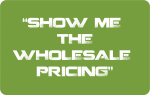 Show Me WholeSale Pricing